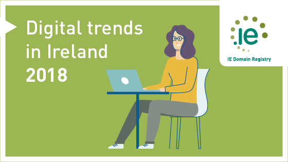 Digital trends in Ireland 2018